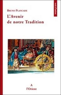 Bruno Plancade - L'avenir de notre Tradition - Souviens-toi et viens avec moi.