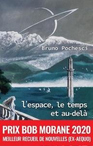 Bruno Pochesci - L'espace, le temps et au-delà.