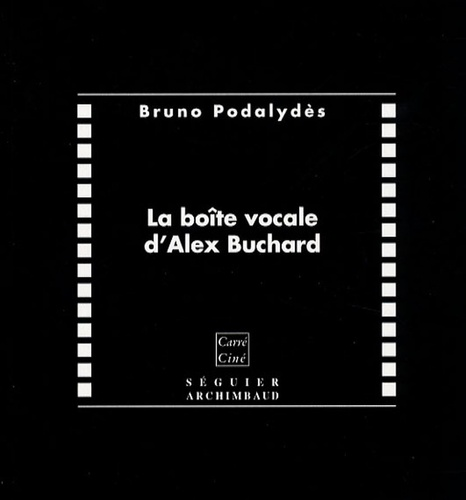 Bruno Podalydès - La boîte vocale d'Alex Buchard. 1 CD audio