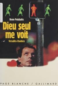 Bruno Podalydès - Versailles-Chantiers - Dieu seul me voit.