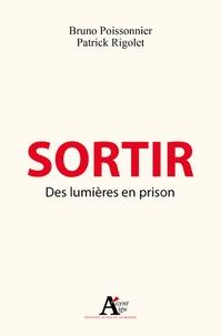 Bruno Poissonnier et Patrick Rigolet - Sortir - Des lumières en prison.