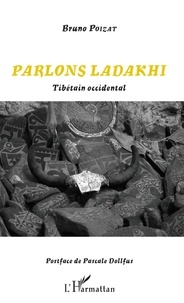 Bruno Poizat - Parlons Ladakhi - Tibétain occidental.