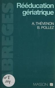 Bruno Pollez et André Thévenon - Rééducation gériatrique.