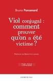 Bruno Ponsenard - Viol conjugal : comment prouver qu'on a été victime ? - Approche juridique et psychologique du viol dans le couple.