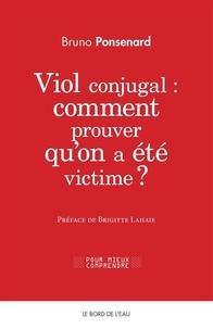 Viol conjugal : comment prouver quon a été victime ? - Approche juridique et psychologique du viol dans le couple.pdf