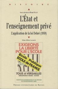 Bruno Poucet - L'Etat et l'enseignement privé - L'application de la loi Debré (1959).