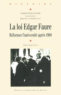 Bruno Poucet et David Valence - La loi Edgar Faure - Réformer l'université après 1968.