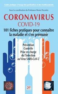 Bruno Pozetto - Coronavirus - Prévention, contrôle, prise en charge en 2020 - 101 conseils scientifiques pour faire face à l'épidémie.