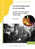 Bruno Prati - La Fonte Ardennaise et ses marchés - Histoire d'une PME familiale dans un secteur en déclin (1926-1999).
