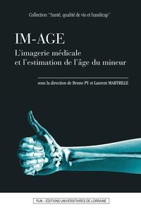 Bruno Py et Laurent Martrille - IM-AGE - L'imagerie médicale et l'estimation de l'âge du mineur.