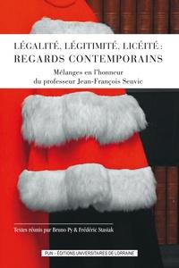 Bruno Py et Frédéric Stasiak - Légalité, légitimité, licéité : regards contemporains - Mélanges en l'honneur du professeur Jean-François Seuvic.