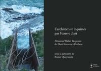 Bruno Queysanne - L'architecture inquiétée par l'oeuvre d'art - Mémorial Walter Benjamin de Dani Karavan à Portbou.