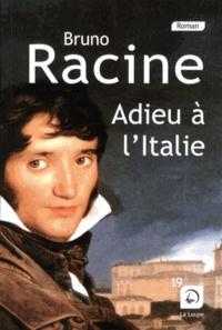 Bruno Racine - Adieu à l'Italie.