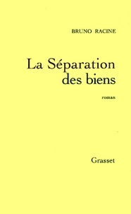 Bruno Racine - La séparation des biens.