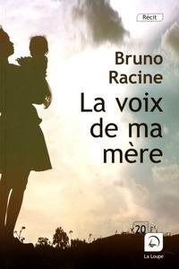 Bruno Racine - La voix de ma mère.