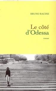 Bruno Racine - Le côté d'Odessa.