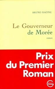 Bruno Racine - Le gouverneur de Morée.
