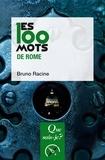 Bruno Racine - Les 100 mots de Rome.