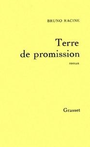 Bruno Racine - Terre de promission.