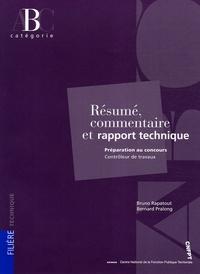 Bruno Rapatout et Bernard Pralong - Résumé, commentaire et rapport technique - Préparation au concours Contrôleur de travaux Catégorie B.