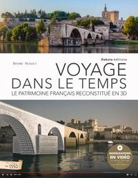 Bruno Reguet - Voyage dans le temps - Le patrimoine français reconstitué en 3D.