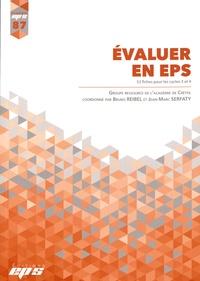 Bruno Reibel et Jean-Marc Serfaty - Evaluer en EPS - 52 fiches pour les cycles 3 et 4.
