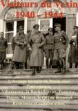 Bruno Renoult et James West - Visiteurs du Vexin 1940-1944 - Volume 1, L'étrange histoire du Vexin sous l'occupation.