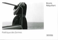 Bruno Réquillart - Poétique des formes.