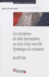 Bruno Retailleau - Les entreprises de taille intermédiaire au coeur d'une nouvelle dynamique de croissance.