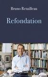 Bruno Retailleau - Refondation.