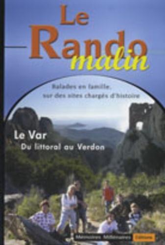Bruno Ribant et Frédéric Boyer - Le Var, du littoral au Verdon - Balades en famille de la Préhistoire à nos jours.