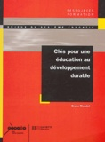Bruno Riondet - Clés pour une éducation au développement durable.