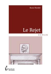 Bruno Riondet - Le Rejet.