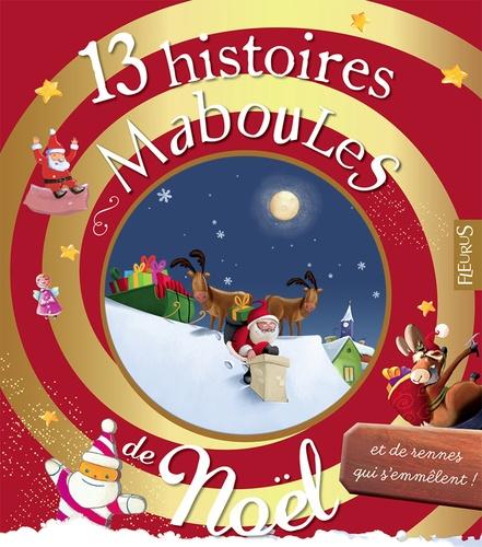 13 histoires maboules de Noël et de rennes qui s'emmèlent. Histoires maboules