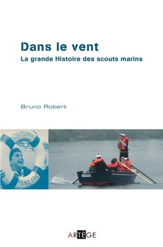 Dans le vent. la grande histoire des scouts marins