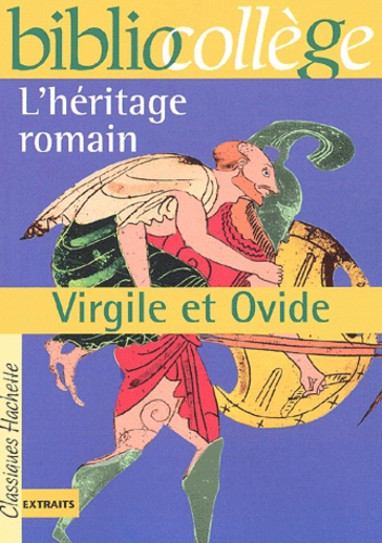 Bruno Roger-Vasselin - L'héritage romain, Virgile et Ovide.