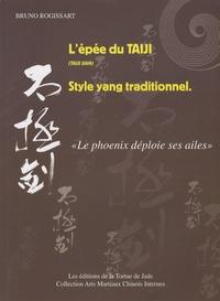 "Bruno Rogissart - L'épée du taiji (taiji jian) Style yang traditionnel - ""Le phoenix déploie ses ailes""."