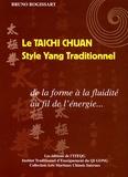Bruno Rogissart - Le taichi chuan : Style Yang Traditionnel - De la forme à la fluidité au fil de l'énergie....