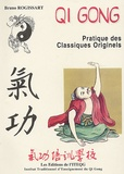 Bruno Rogissart - Qi Gong, Pratique des Classiques Originels.