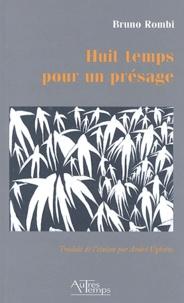 Bruno Rombi - Huit temps pour un présage - Edition bilingue italien-français.