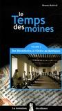 Bruno Rotival - Le Temps des moines - Tome 2, Des Bénédictins à l'Ordre de Bethléem.