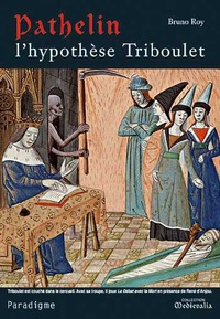 Bruno Roy - Pathelin - L'hypothèse Triboulet.