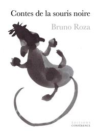 Bruno Roza - Contes de la souris noire.