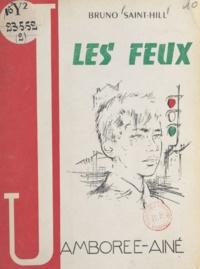 Bruno Saint-Hill et Michel Gourlier - Les feux.