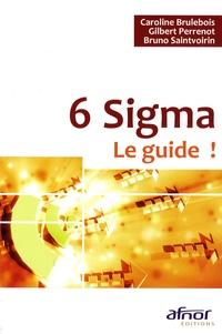 Bruno Saintvoirin et Gilbert Perrenot - 6 Sigma - Le guide !.