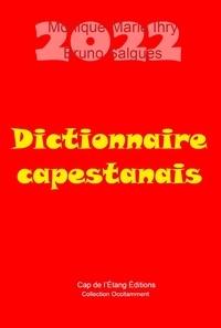 Bruno Salgues et Monique-Marie Ihry - Dictionnaire Capestanais - 2021.
