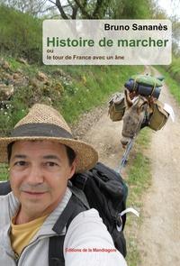Bruno Sananès - Histoire de marcher ou le tour de France avec un âne.