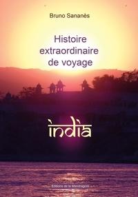 Bruno Sananès - Histoire extraordinaire de voyage : INDIA - India.