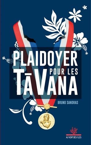 Bruno Sandras - Plaidoyer en faveur des tavana.