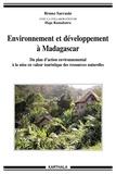 Bruno Sarrasin - Environnement et développement à Madagascar - Du plan d'action environnemental à la mise en valeur touristique des ressources naturelles.